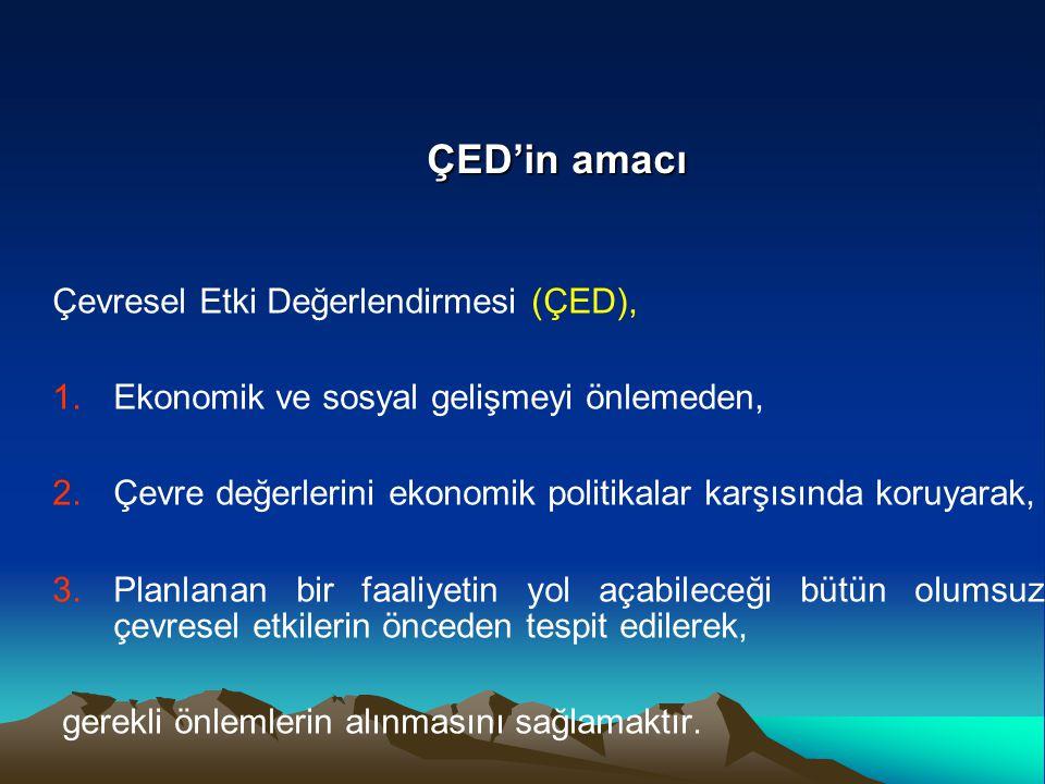 ÇED'in amacı Çevresel Etki Değerlendirmesi (ÇED),