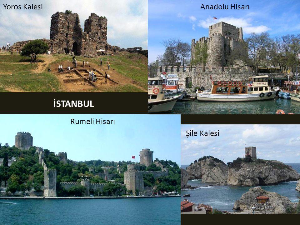 Yoros Kalesi Anadolu Hisarı İSTANBUL Rumeli Hisarı Şile Kalesi