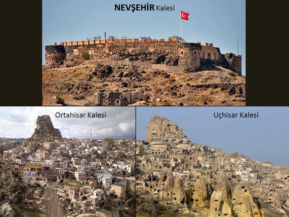 NEVŞEHİR Kalesi Ortahisar Kalesi Uçhisar Kalesi