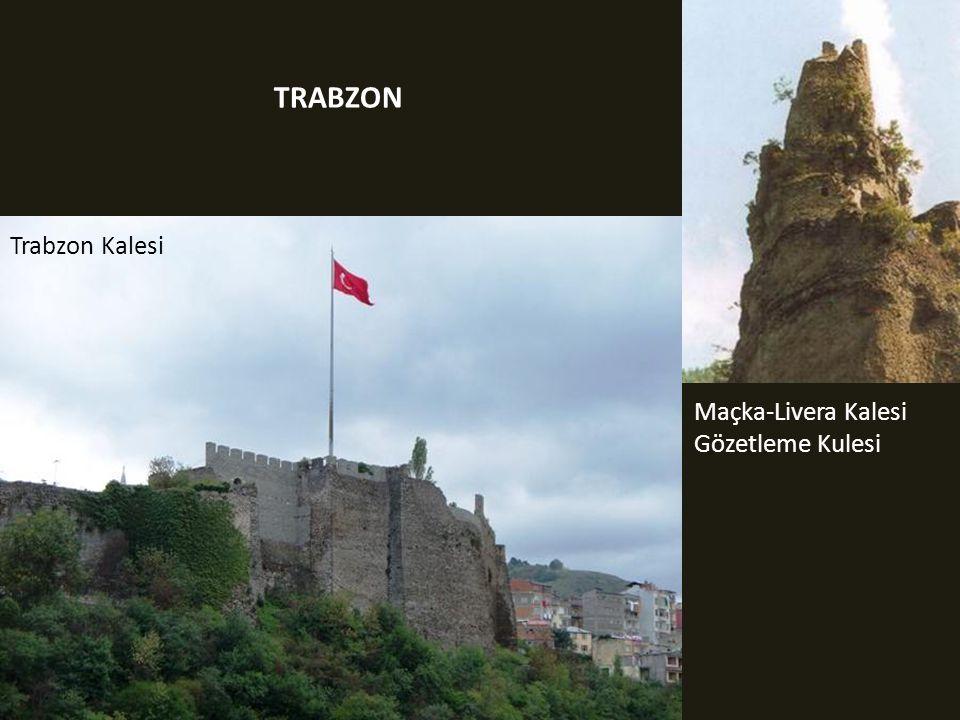 TRABZON Trabzon Kalesi Maçka-Livera Kalesi Gözetleme Kulesi