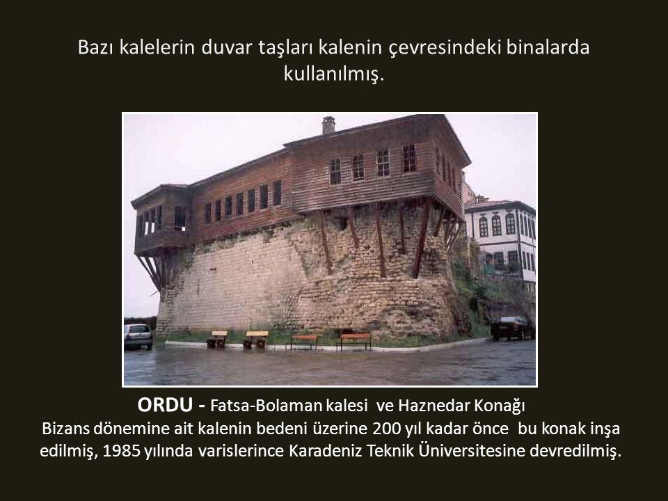 ORDU - Fatsa-Bolaman kalesi ve Haznedar Konağı