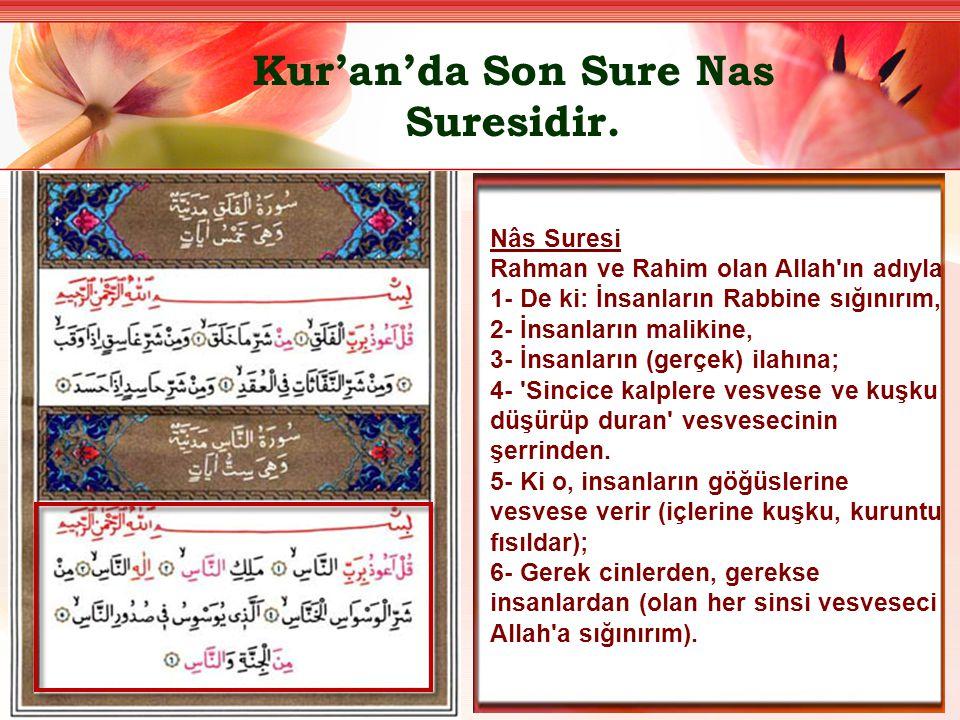Kur'an'da Son Sure Nas Suresidir.