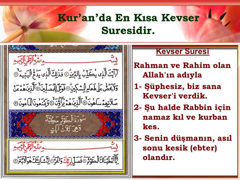 Kur'an'da En Kısa Kevser Suresidir.