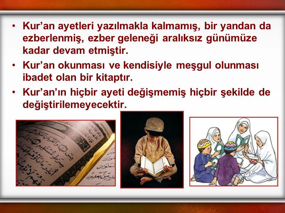 Kur'an ayetleri yazılmakla kalmamış, bir yandan da ezberlenmiş, ezber geleneği aralıksız günümüze kadar devam etmiştir.