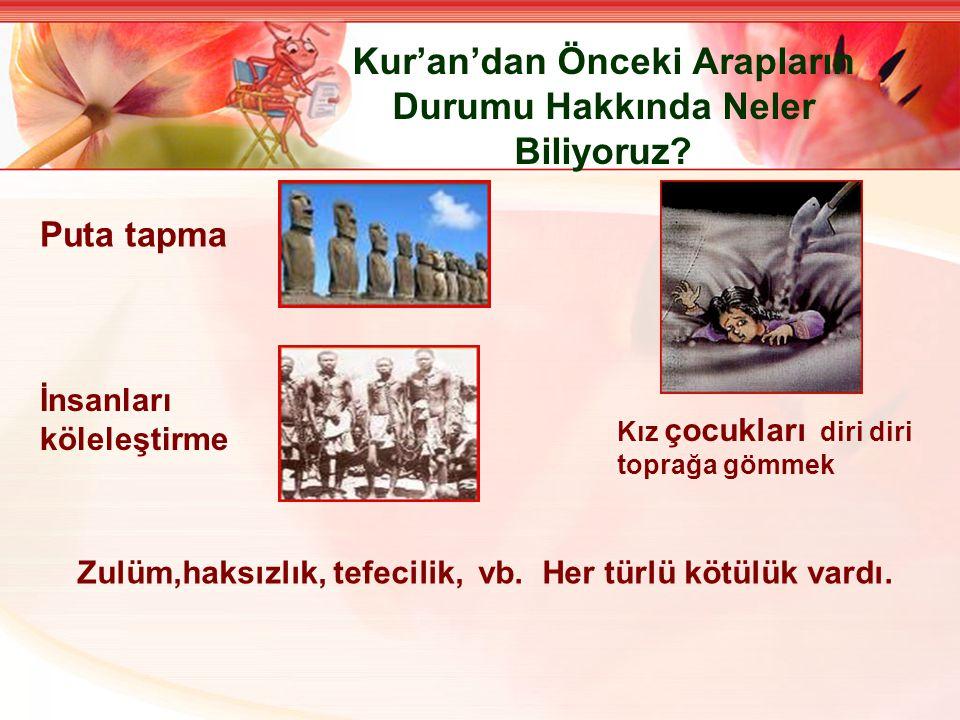 Kur'an'dan Önceki Arapların Durumu Hakkında Neler Biliyoruz