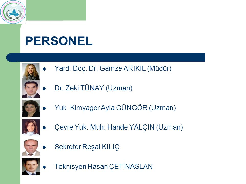 PERSONEL Yard. Doç. Dr. Gamze ARIKIL (Müdür) Dr. Zeki TÜNAY (Uzman)