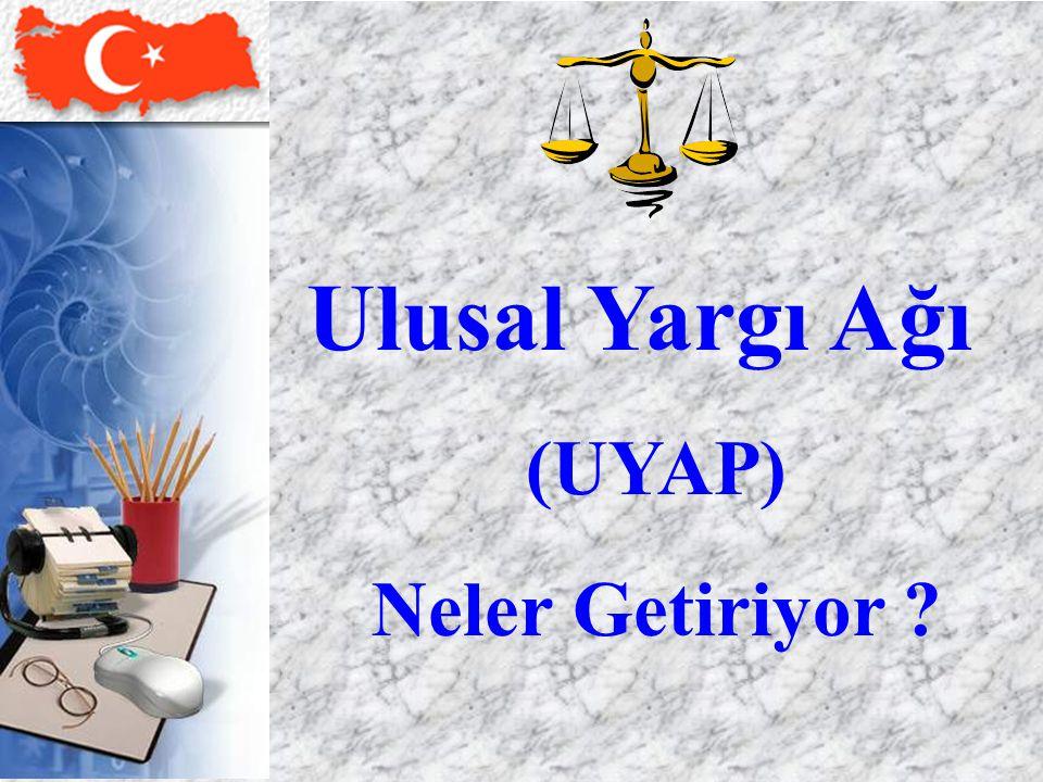 Ulusal Yargı Ağı (UYAP) Neler Getiriyor