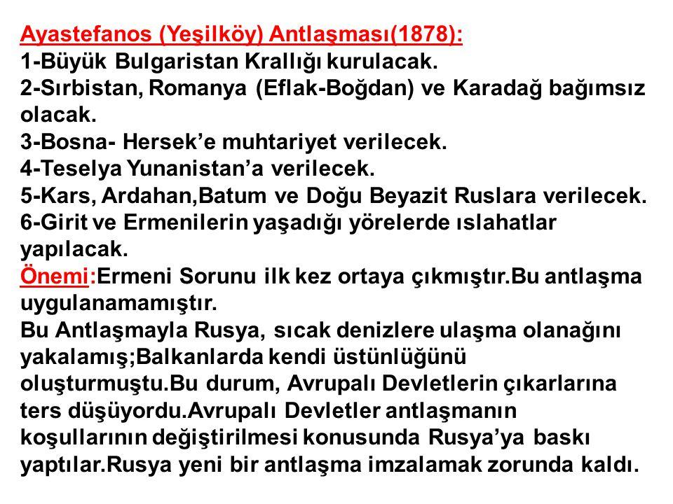 Ayastefanos (Yeşilköy) Antlaşması(1878):