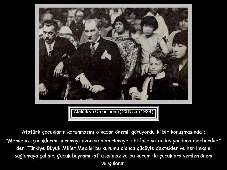 Atatürk ve Ömer İnönü ( 23 Nisan 1929 )
