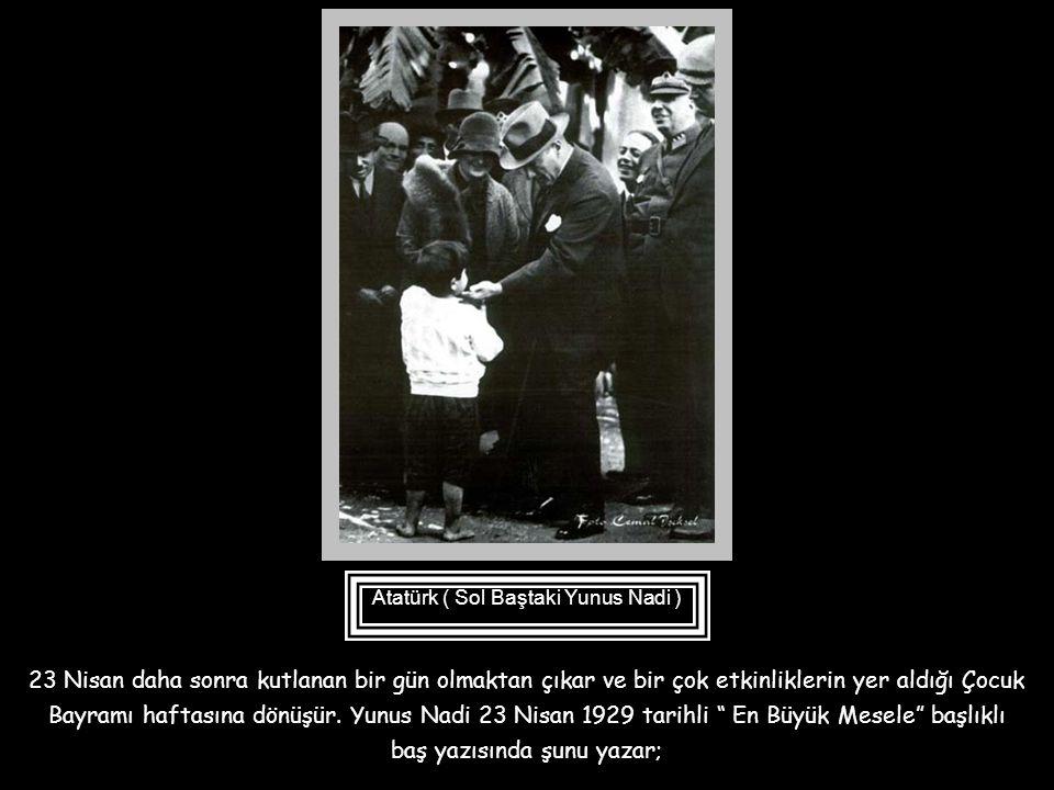 Atatürk ( Sol Baştaki Yunus Nadi )