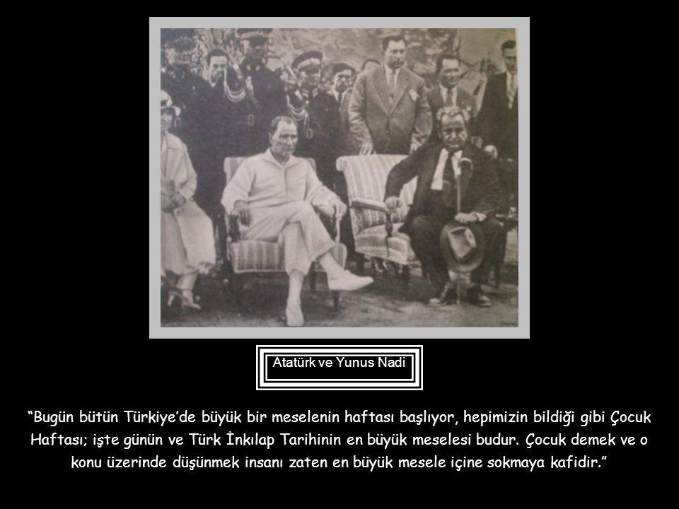 Atatürk ve Yunus Nadi