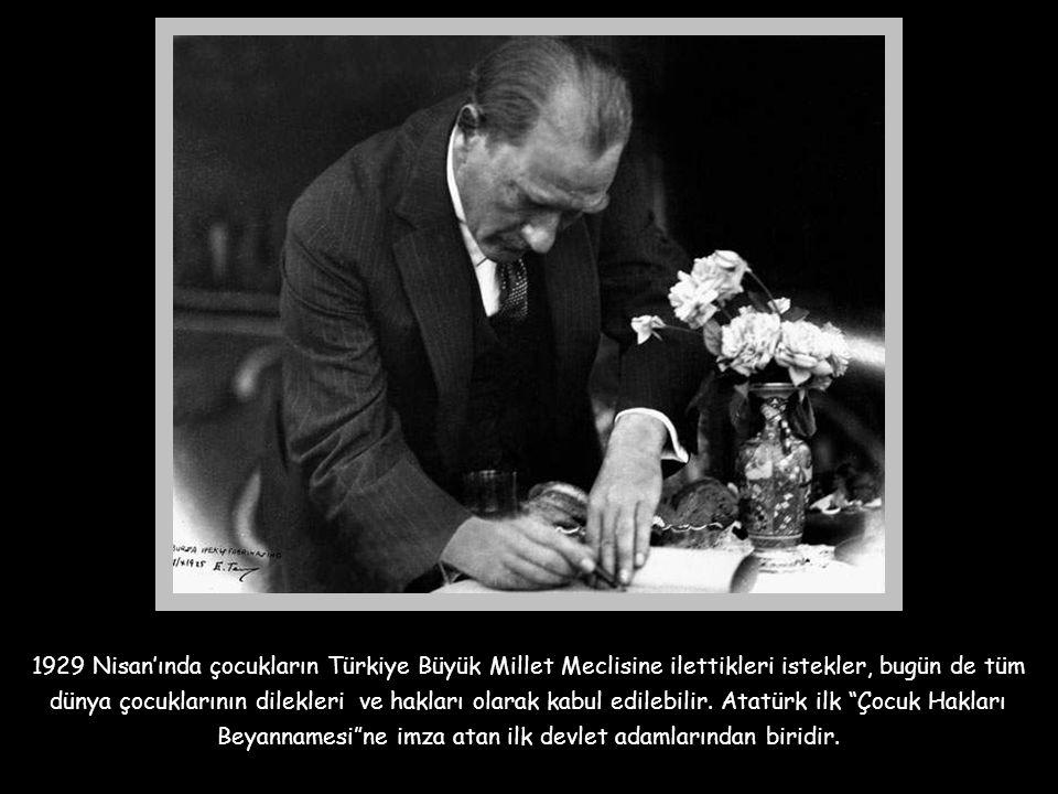 1929 Nisan'ında çocukların Türkiye Büyük Millet Meclisine ilettikleri istekler, bugün de tüm dünya çocuklarının dilekleri ve hakları olarak kabul edilebilir.