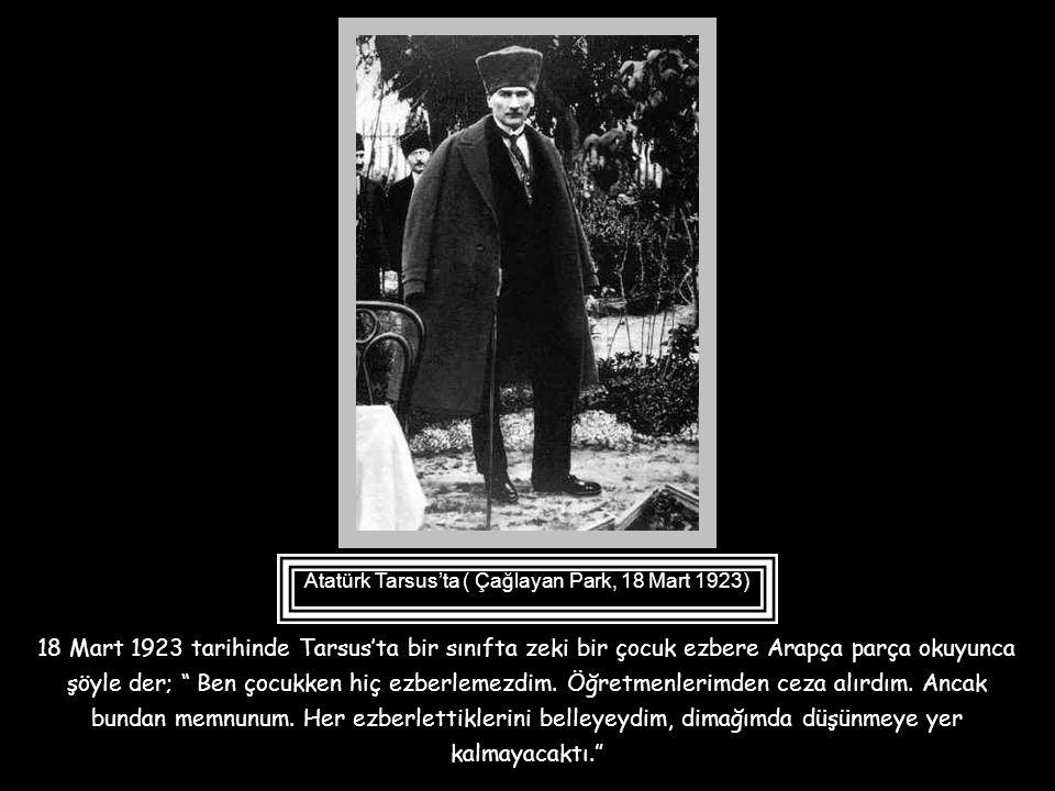 Atatürk Tarsus'ta ( Çağlayan Park, 18 Mart 1923)