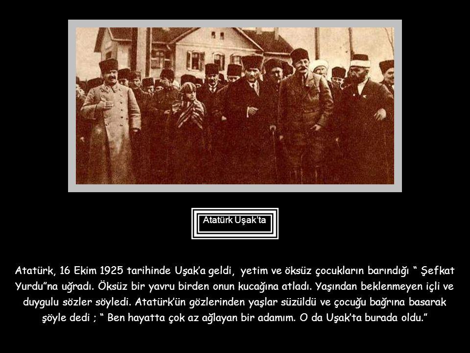 Atatürk Uşak'ta