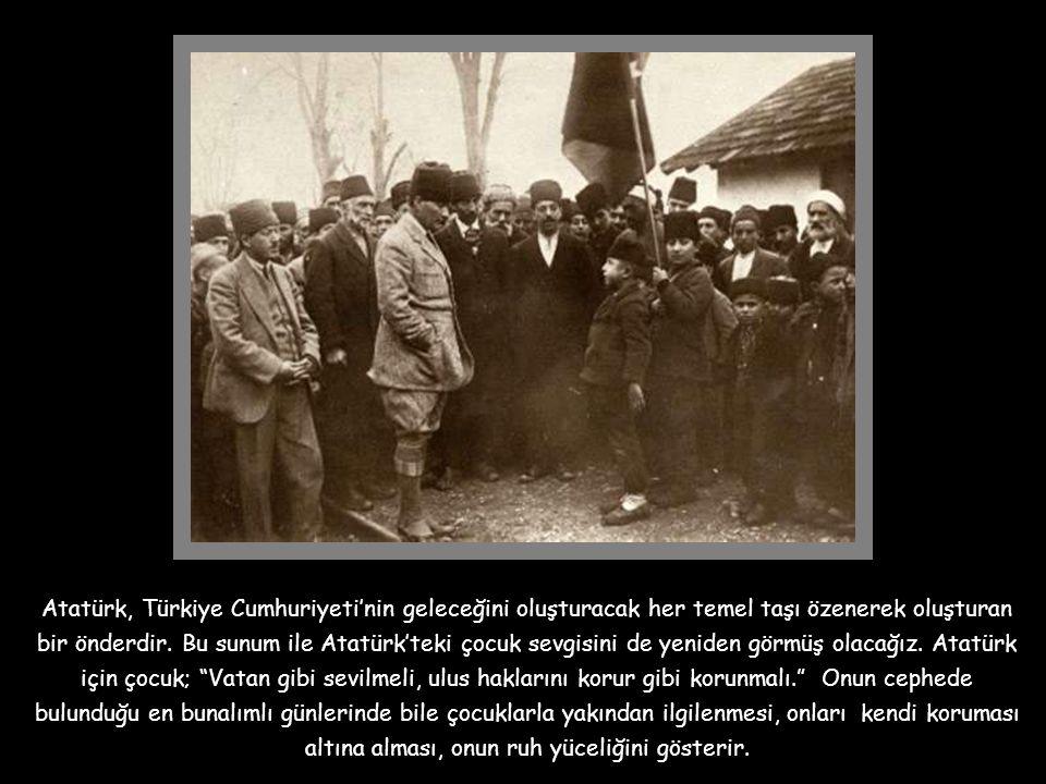 Atatürk, Türkiye Cumhuriyeti'nin geleceğini oluşturacak her temel taşı özenerek oluşturan bir önderdir.
