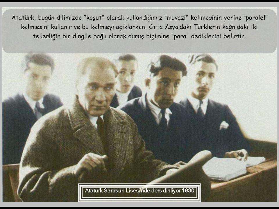 Atatürk Samsun Lisesi'nde ders dinliyor 1930