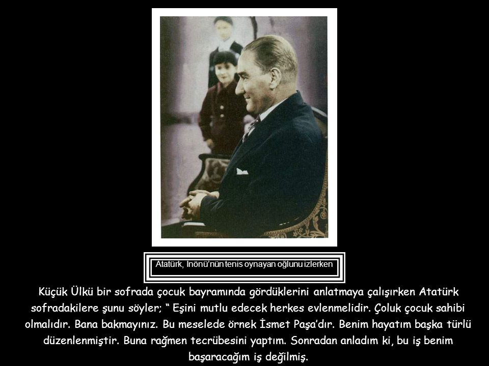 Atatürk, İnönü'nün tenis oynayan oğlunu izlerken