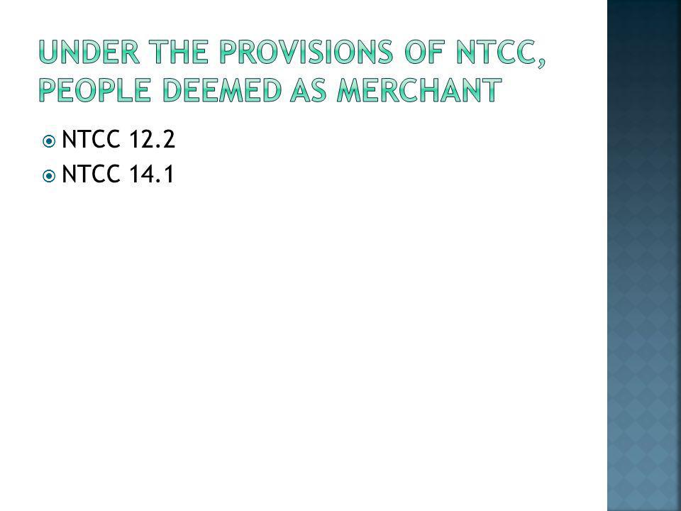 Under the provISIONS of ntcc, People deemed as merchant
