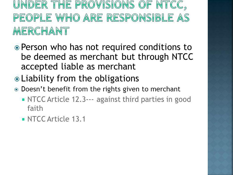 Under the provISIONS of ntcc, People WHO ARE RESPONSIBLE as merchant