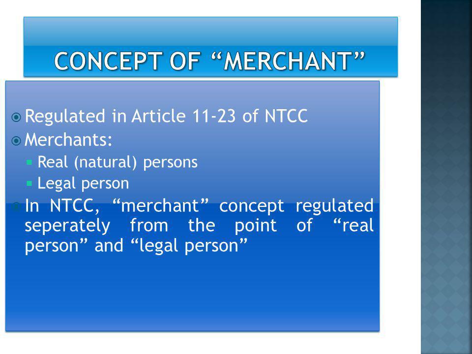 CONCEPT of merchant Regulated in Article 11-23 of NTCC Merchants: