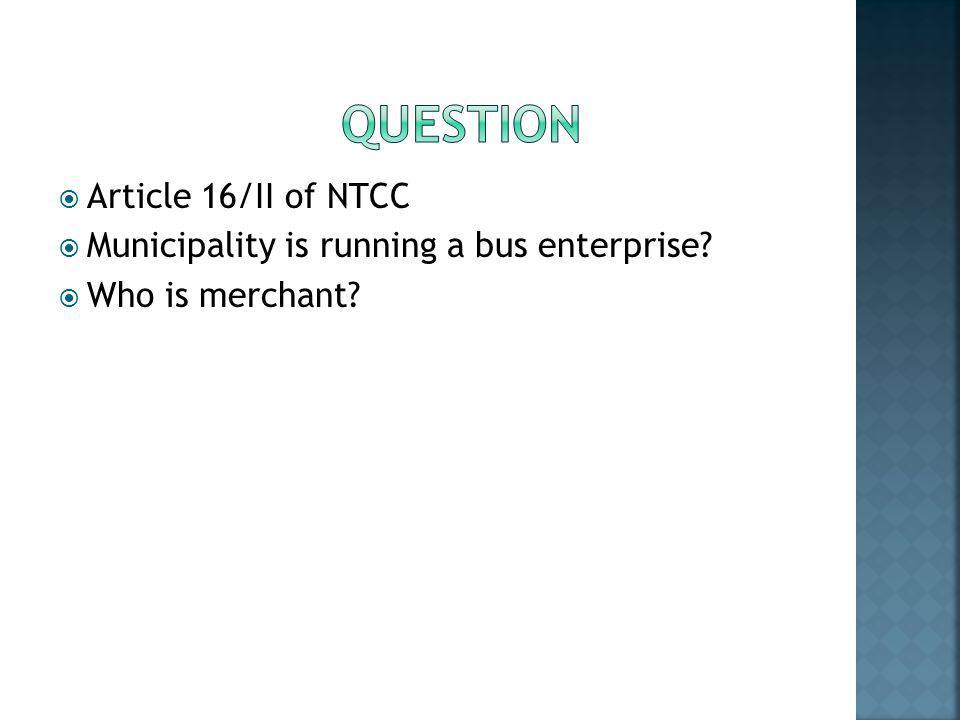 questION Article 16/II of NTCC
