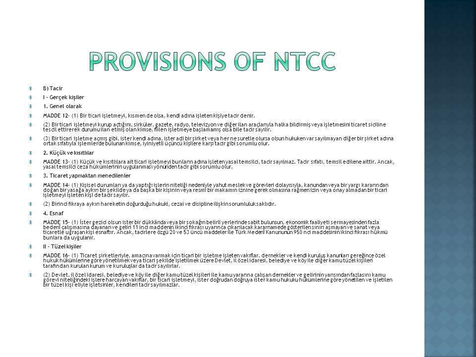 PROVISIONS OF NTCC B) Tacir I - Gerçek kişiler 1. Genel olarak