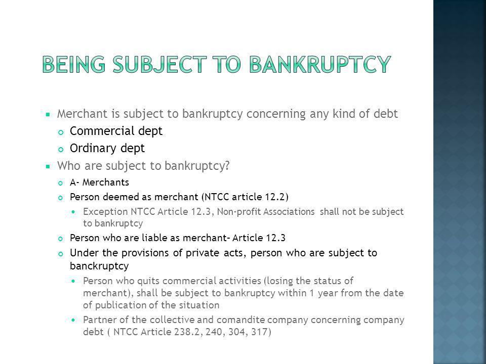 BEING SUBJECT TO BANKRUPTCY