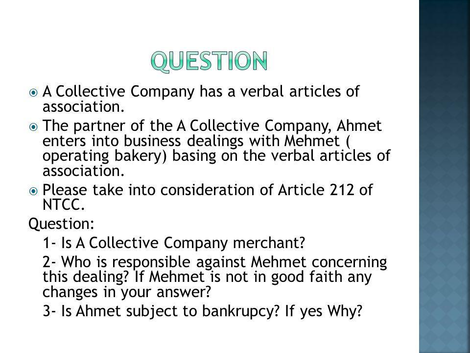 QUESTION A Collective Company has a verbal articles of association.