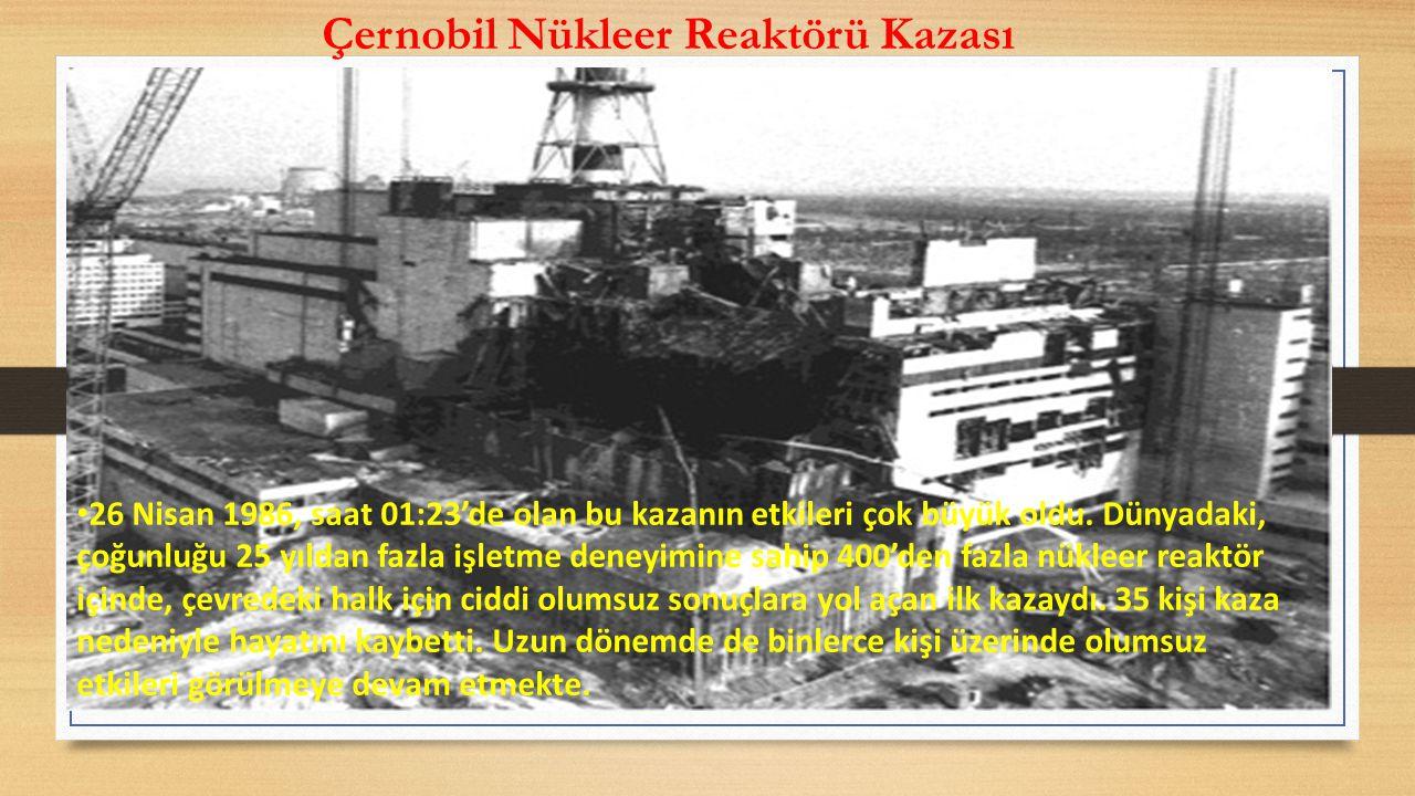 Çernobil Nükleer Reaktörü Kazası