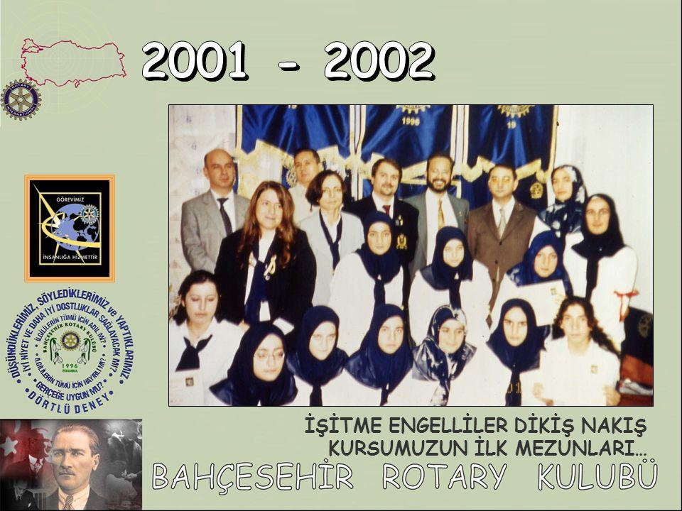 2001 - 2002 İŞİTME ENGELLİLER DİKİŞ NAKIŞ KURSUMUZUN İLK MEZUNLARI…