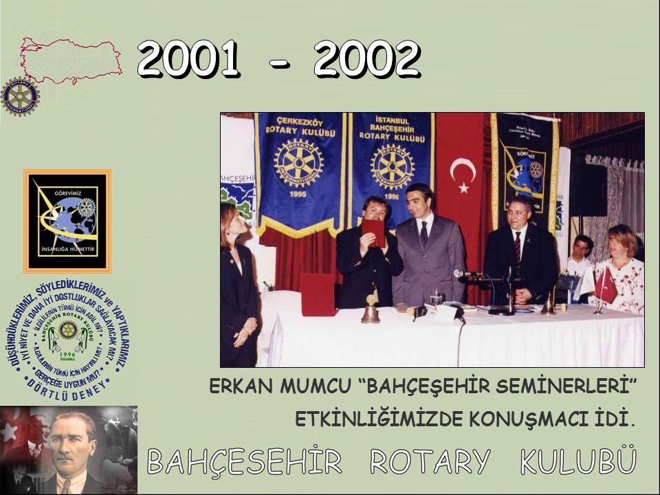 2001 - 2002 ERKAN MUMCU BAHÇEŞEHİR SEMİNERLERİ