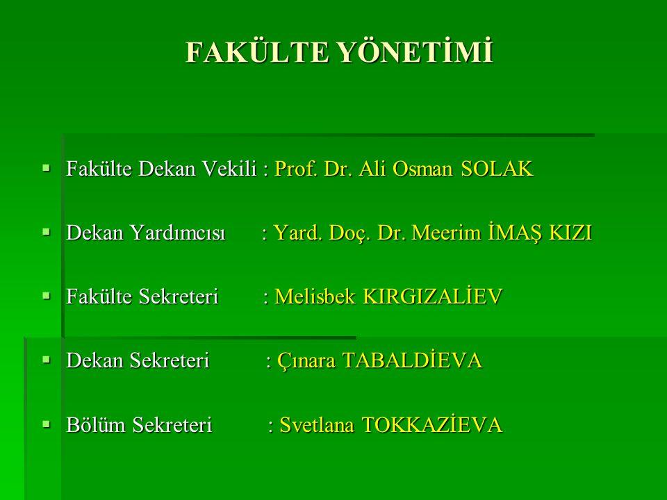 FAKÜLTE YÖNETİMİ Fakülte Dekan Vekili : Prof. Dr. Ali Osman SOLAK
