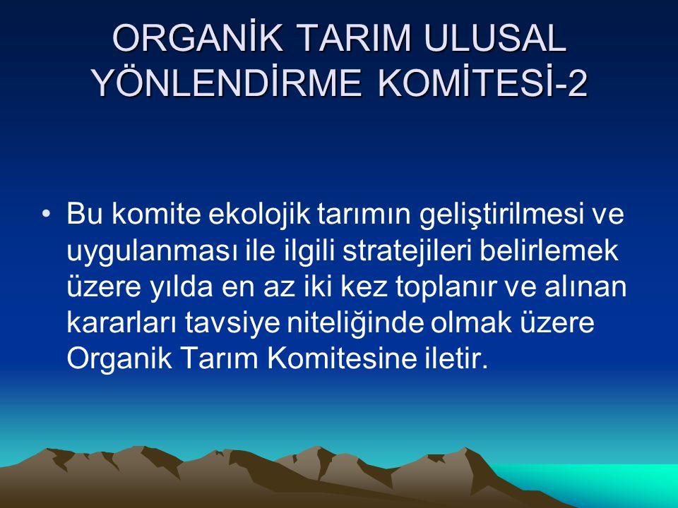 ORGANİK TARIM ULUSAL YÖNLENDİRME KOMİTESİ-2