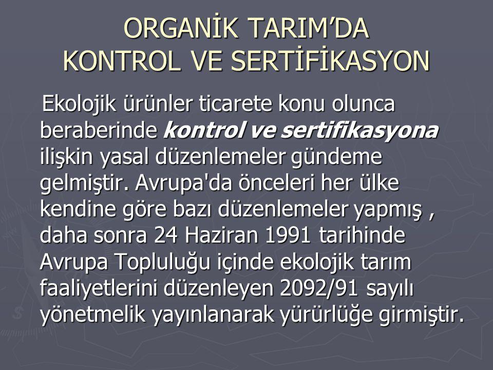 ORGANİK TARIM'DA KONTROL VE SERTİFİKASYON