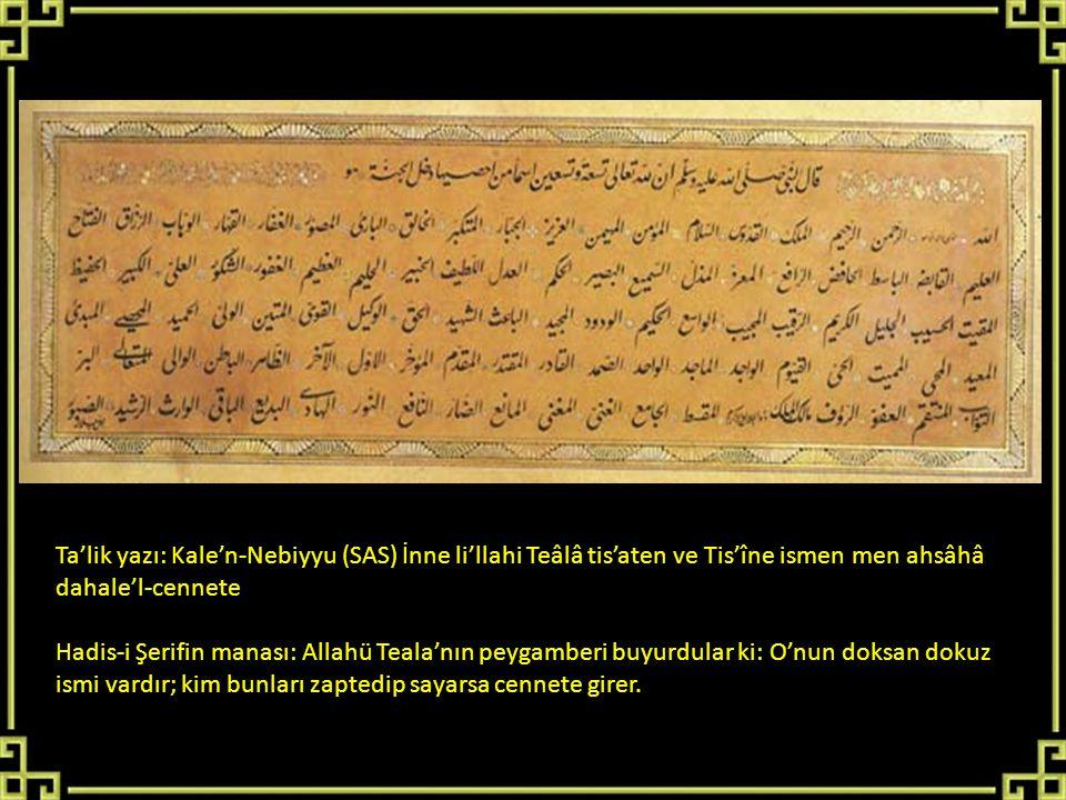 Ta'lik yazı: Kale'n-Nebiyyu (SAS) İnne li'llahi Teâlâ tis'aten ve Tis'îne ismen men ahsâhâ