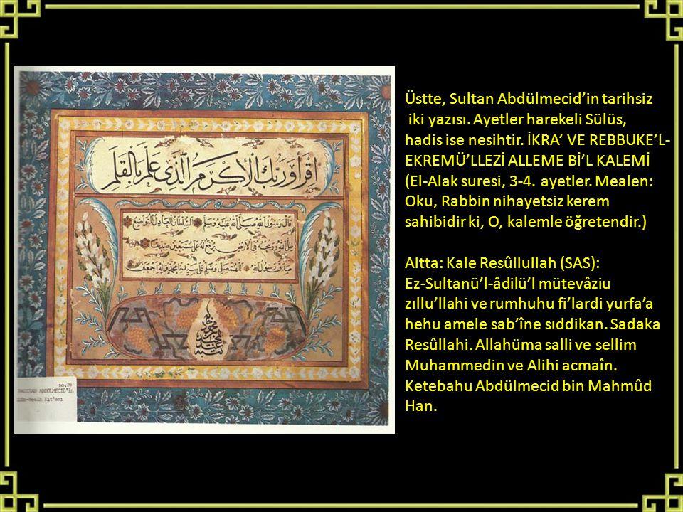 Üstte, Sultan Abdülmecid'in tarihsiz