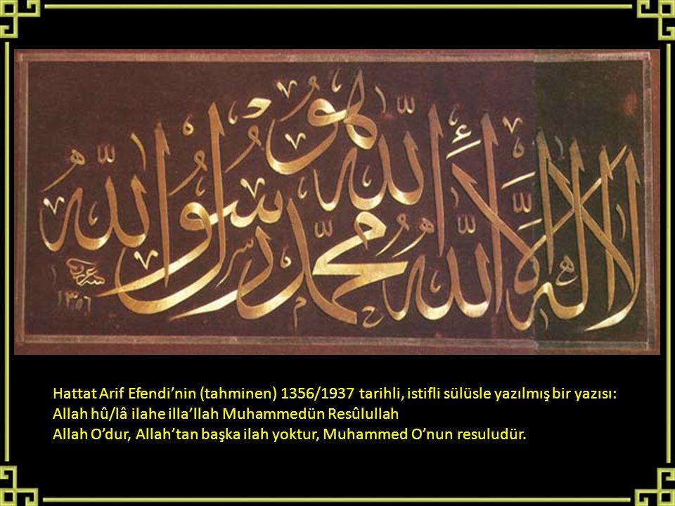 Hattat Arif Efendi'nin (tahminen) 1356/1937 tarihli, istifli sülüsle yazılmış bir yazısı:
