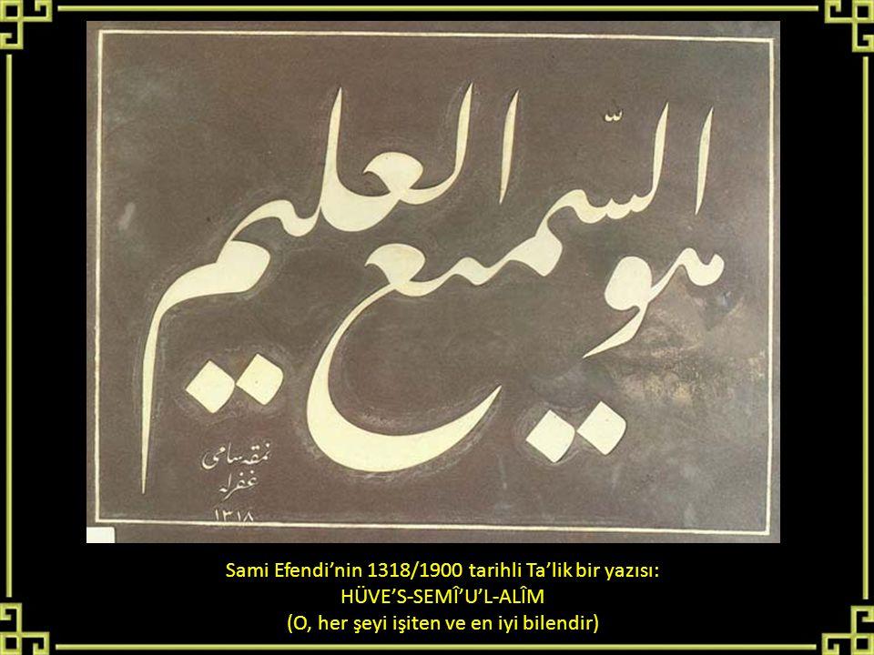 Sami Efendi'nin 1318/1900 tarihli Ta'lik bir yazısı: