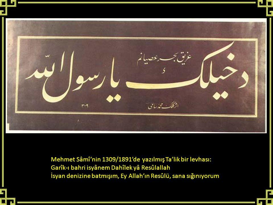 Mehmet Sâmî'nin 1309/1891'de yazılmış Ta'lik bir levhası: