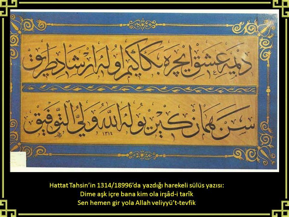 Hattat Tahsin'in 1314/18996'da yazdığı harekeli sülüs yazısı: