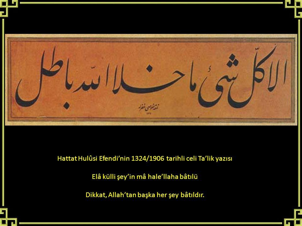 Hattat Hulûsi Efendi'nin 1324/1906 tarihli celi Ta'lik yazısı