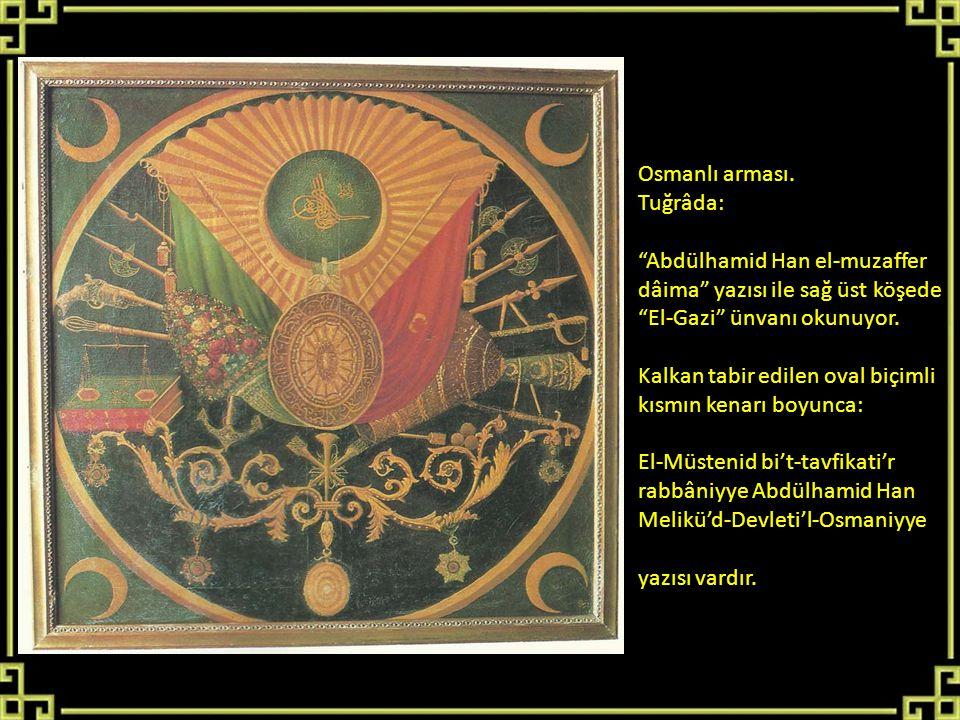 Osmanlı arması. Tuğrâda: Abdülhamid Han el-muzaffer. dâima yazısı ile sağ üst köşede. El-Gazi ünvanı okunuyor.