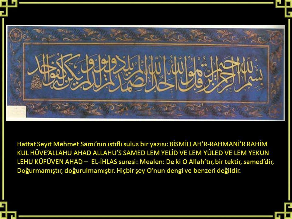 Hattat Seyit Mehmet Sami'nin istifli sülüs bir yazısı: BİSMİLLAH'R-RAHMANİ'R RAHİM