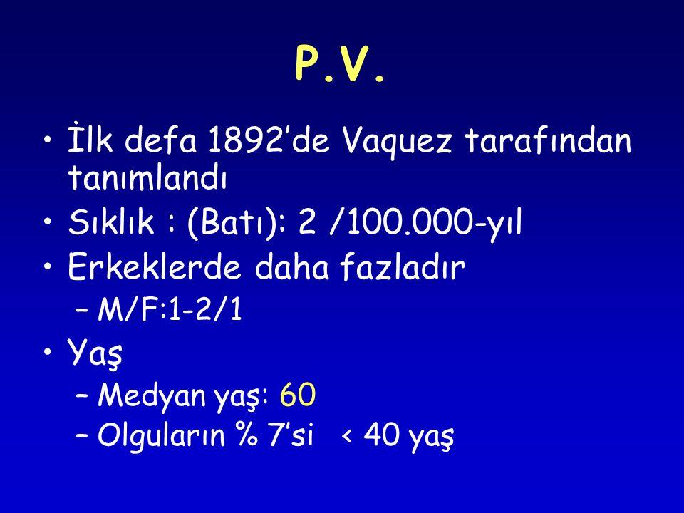 P.V. İlk defa 1892'de Vaquez tarafından tanımlandı