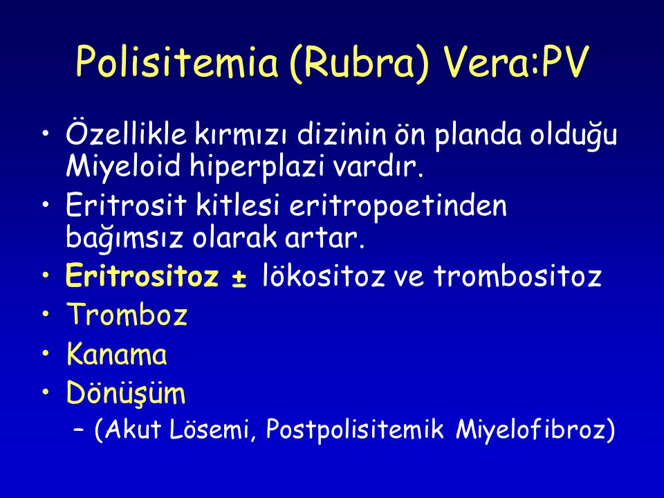 Polisitemia (Rubra) Vera:PV