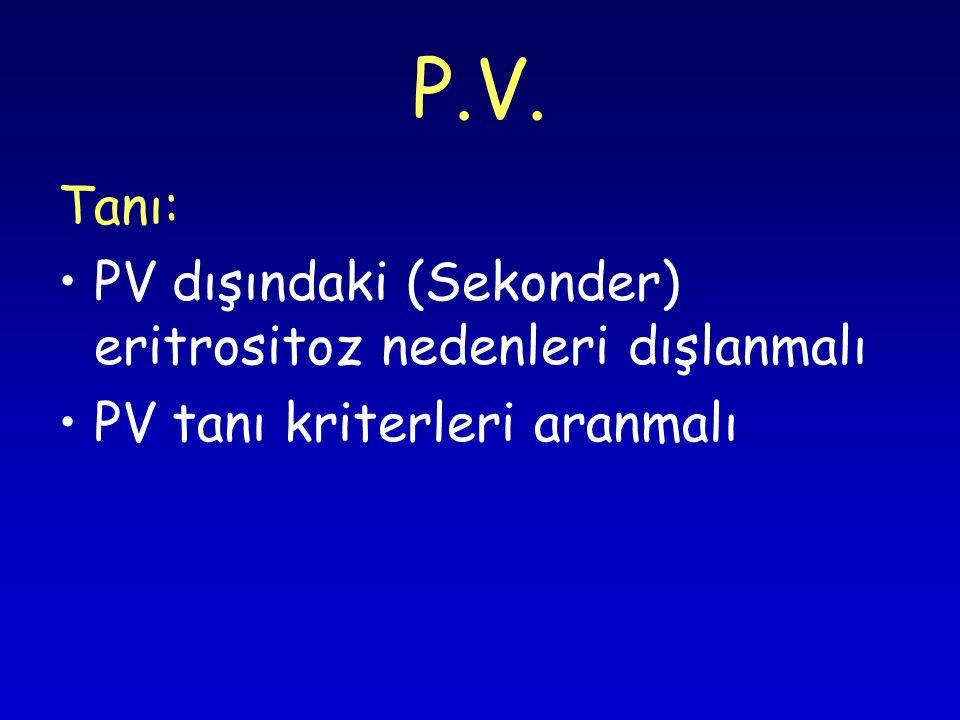 P.V. Tanı: PV dışındaki (Sekonder) eritrositoz nedenleri dışlanmalı