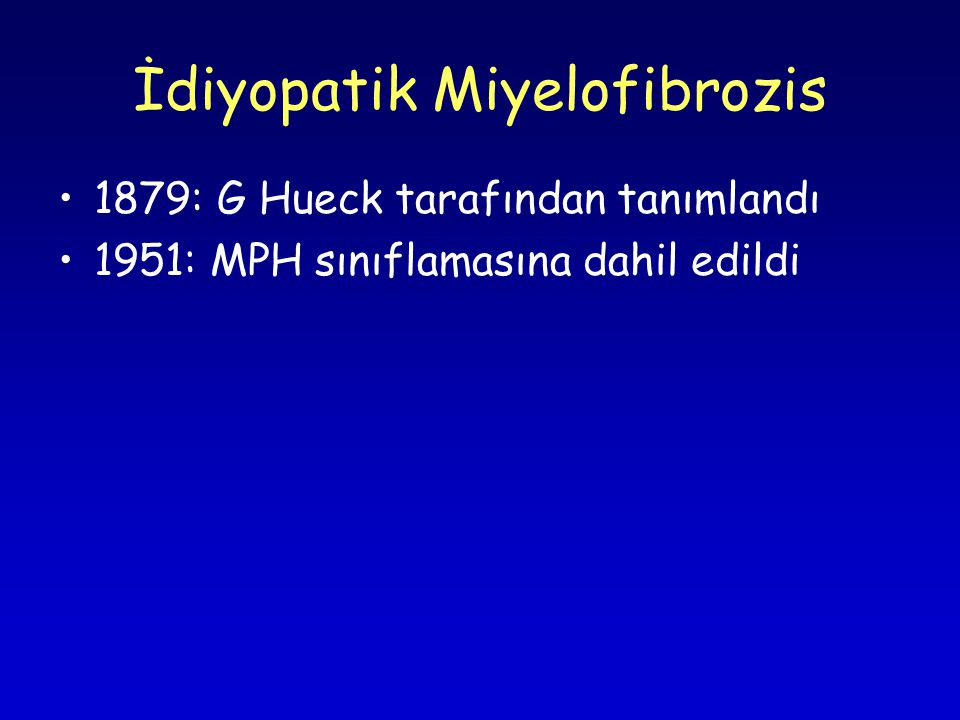 İdiyopatik Miyelofibrozis