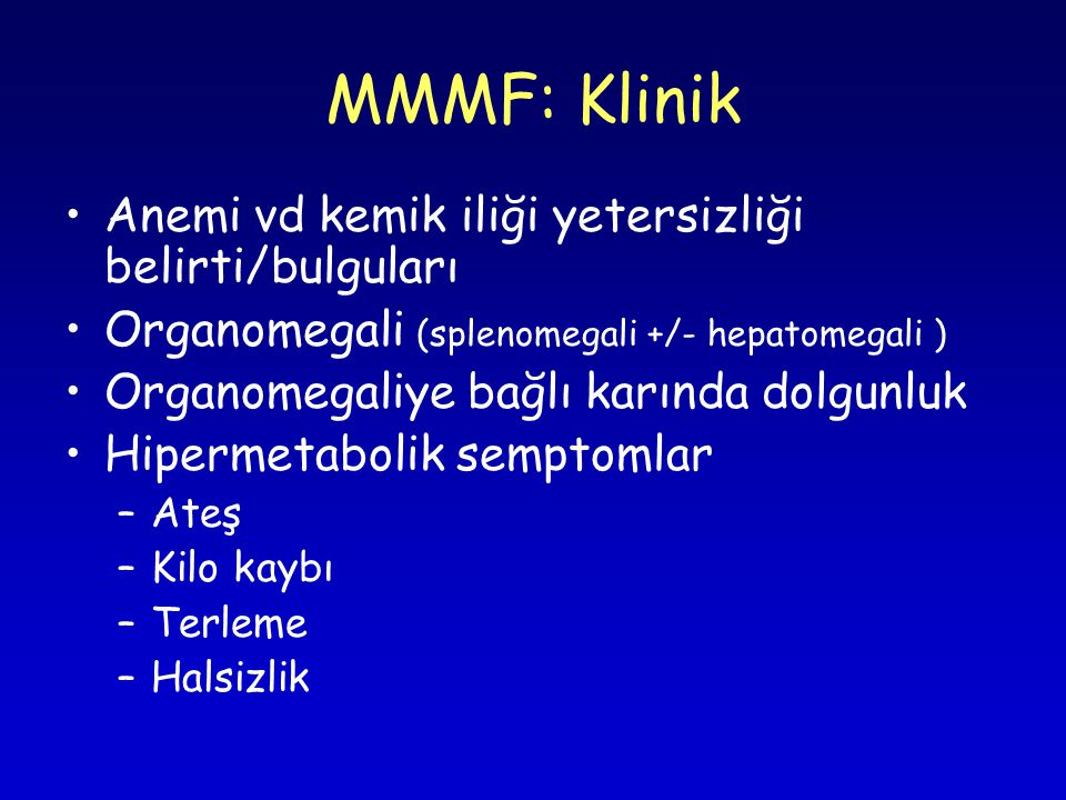 MMMF: Klinik Anemi vd kemik iliği yetersizliği belirti/bulguları