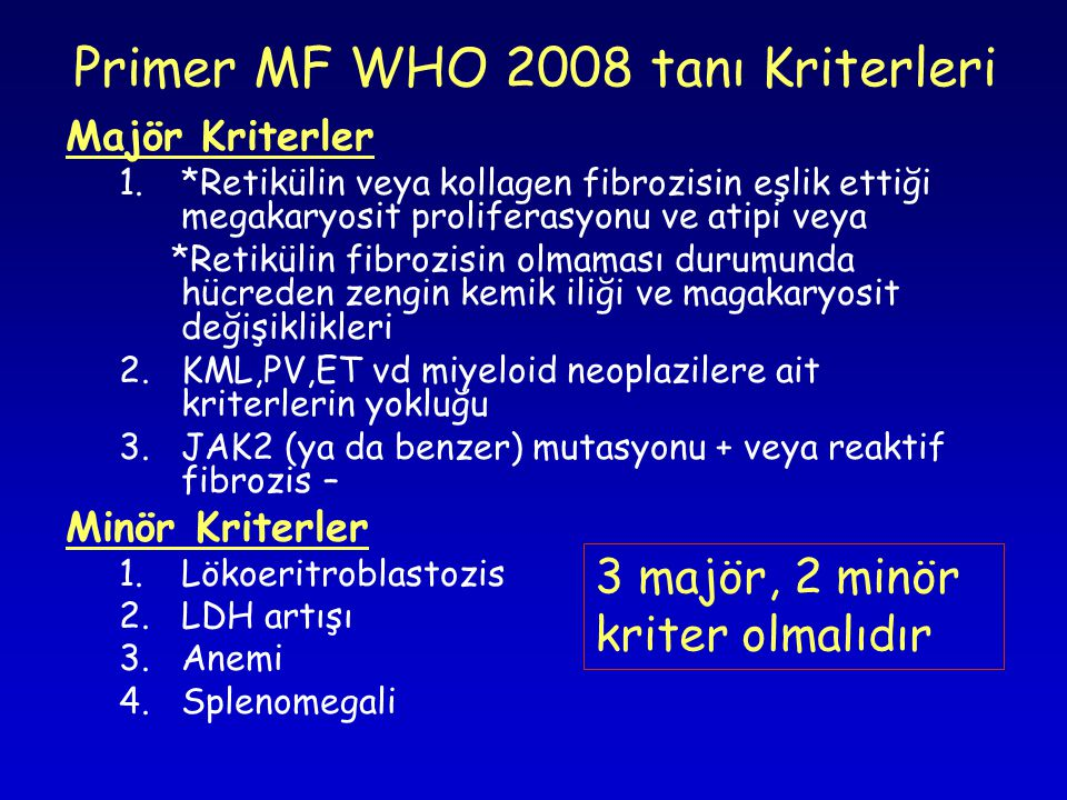 Primer MF WHO 2008 tanı Kriterleri