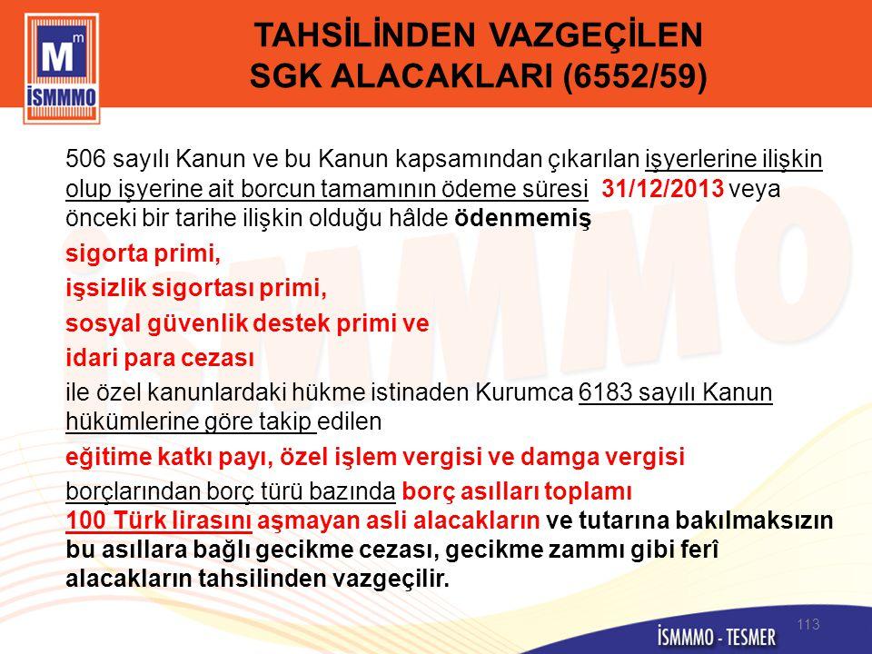 TAHSİLİNDEN VAZGEÇİLEN SGK ALACAKLARI (6552/59)